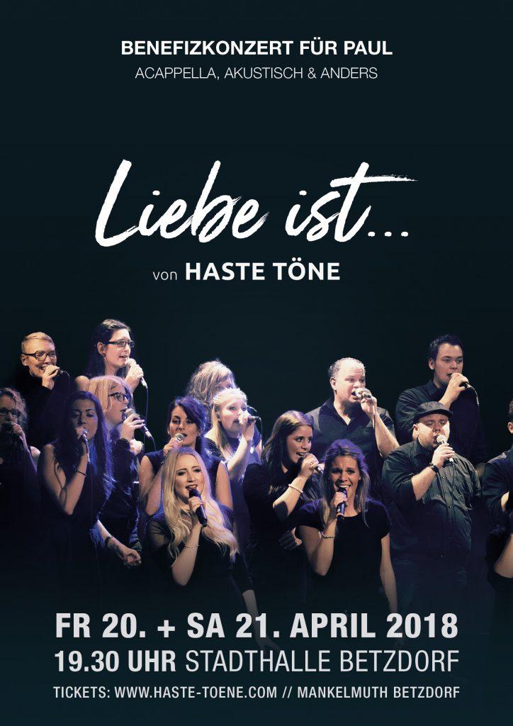 """Haste Töne """"LIebe ist..."""" Konzertprogramm, Stadthalle Betzdorf, 20. und 21. April 2018, Plakat, Benfizkonzert für Paul"""